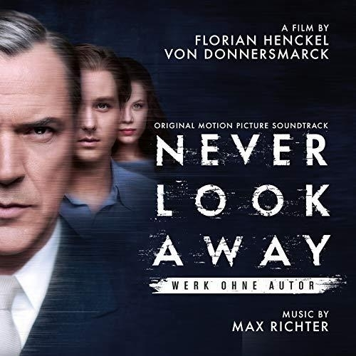 Max Richters Score For The  Drama Never Look Away Is Released For Streaming And Download Today On Deutsche Grammophon The Latest From Director Florian